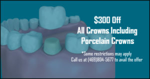 $300 Off on Dental Crowns Offer from Dentist in Garland, TX